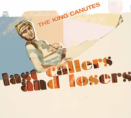 album cover for Last Callers and Losers by the King Canutes